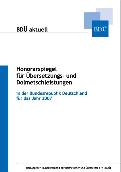 Honorarspiegel für Übersetzungs- und Dolmetschleistungen 2007