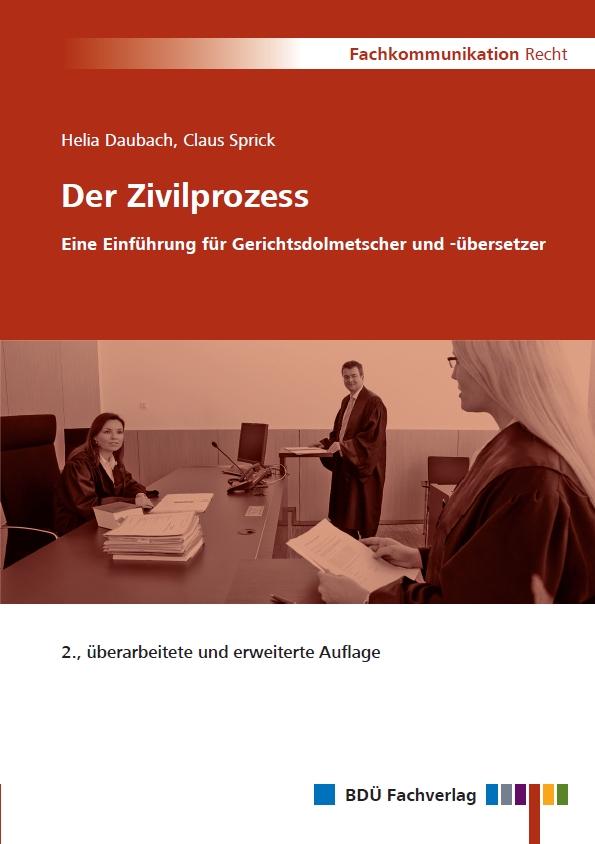 Der Zivilprozess - Eine Einführung für Gerichtsdolmetscher und -übersetzer, 2. Auflage