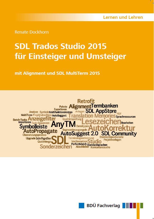 SDL Trados Studio 2015 für Einsteiger und Umsteiger
