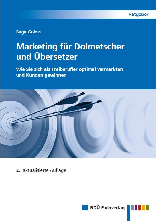 Marketing für Dolmetscher und Übersetzer, 2., aktualisierte Auflage
