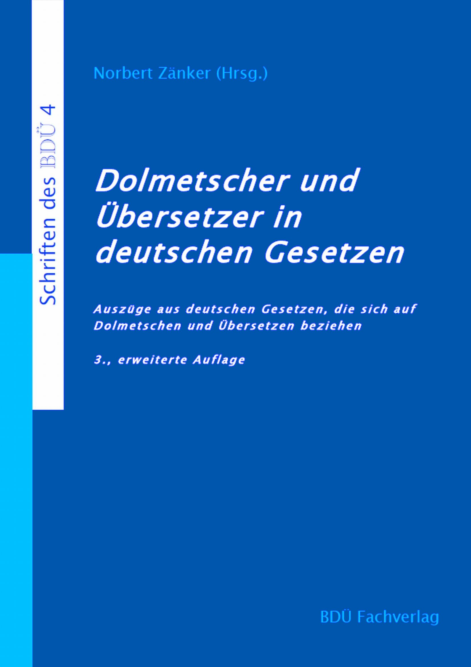 Dolmetscher und Übersetzer in deutschen Gesetzen, 3. Auflage