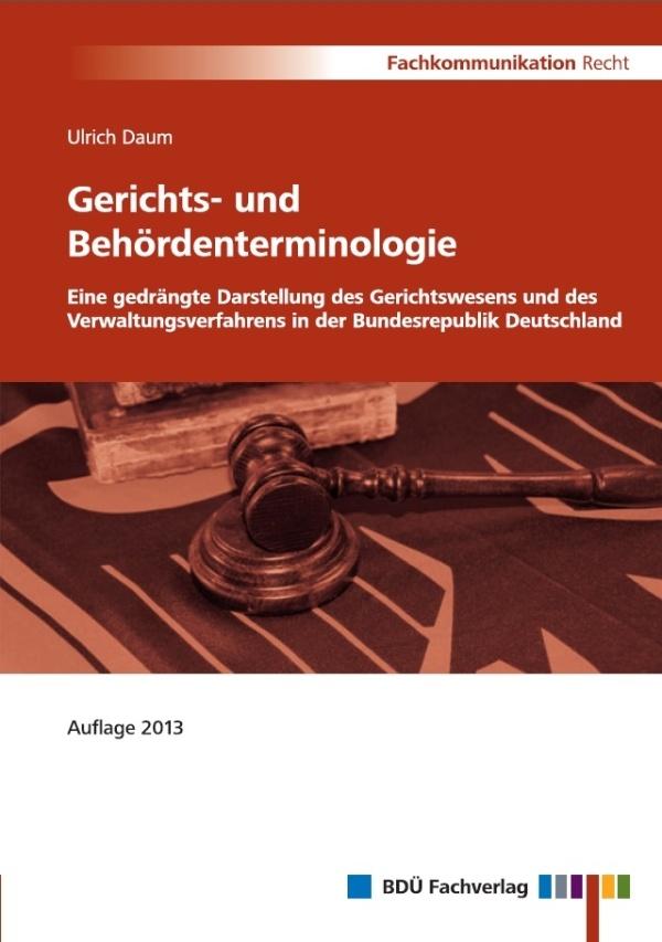 Gerichts- und Behördenterminologie Auflage 2013