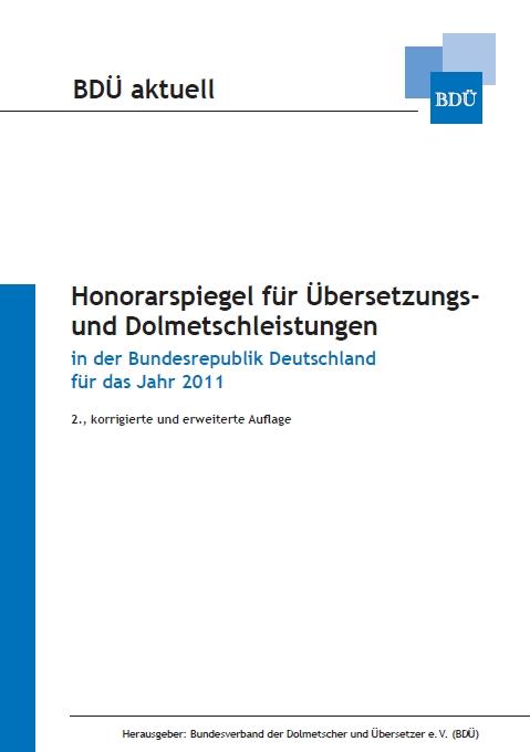 Honorarspiegel für Übersetzungs- und Dolmetschleistungen für 2011, 2. Auflage
