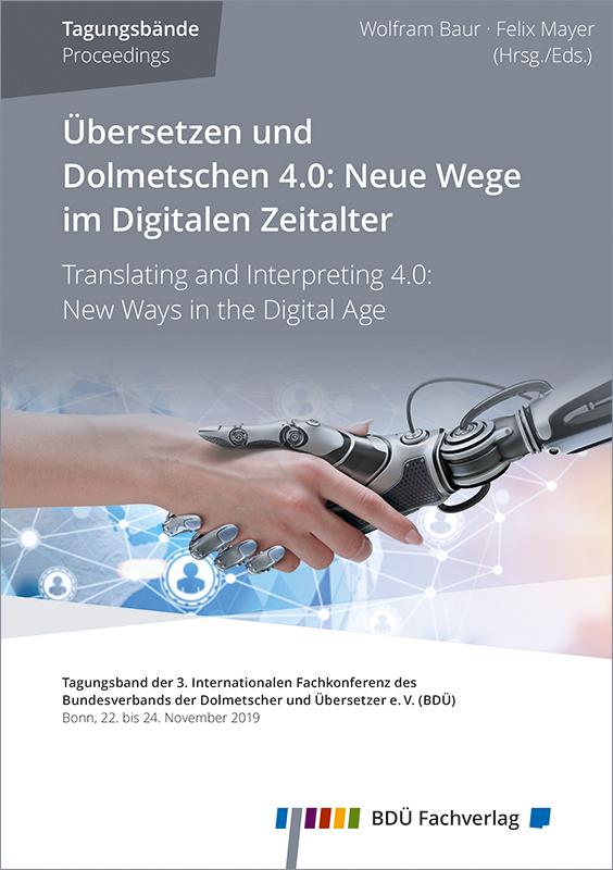 Übersetzen und Dolmetschen 4.0: Neue Wege im Digitalen Zeitalter