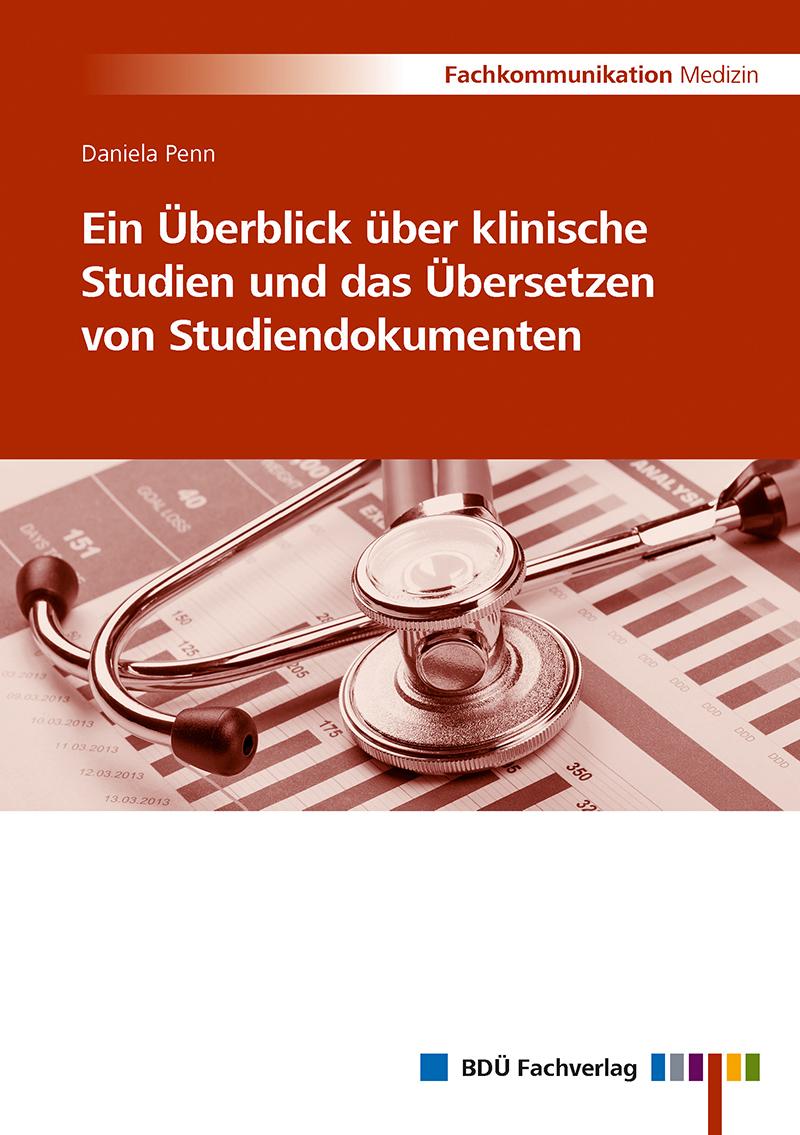 Ein Überblick über klinische Studien und das Übersetzen von Studiendokumenten