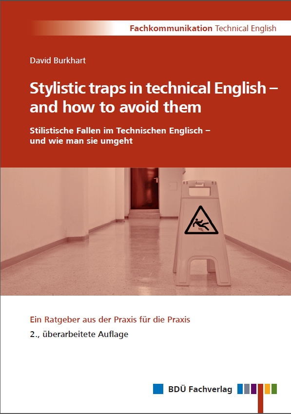 Stylistic traps in technical English – and how to avoid them /<br> Stilistische Fallen im Technischen Englisch – und wie man sie umgeht