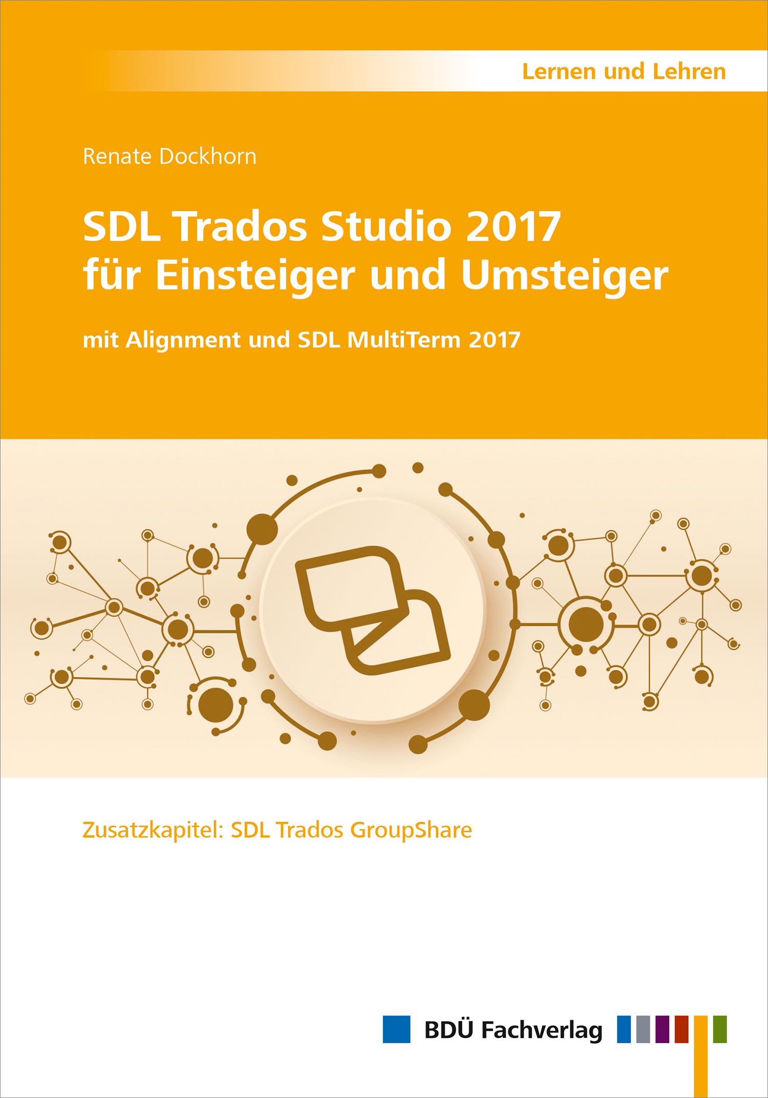 SDL Trados Studio 2017 für Einsteiger und Umsteiger