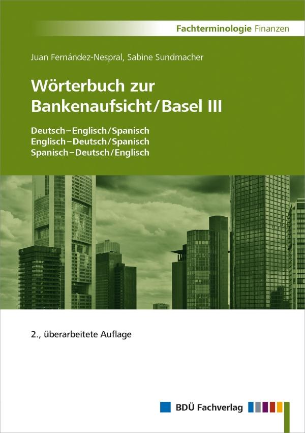 Wörterbuch zur Bankenaufsicht / Basel III, 2. Auflage
