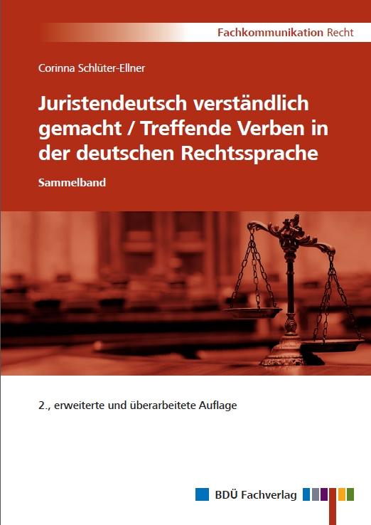 Juristendeutsch verständlich gemacht und Treffende Verben in der deutschen Rechtssprache, 2. Auflage
